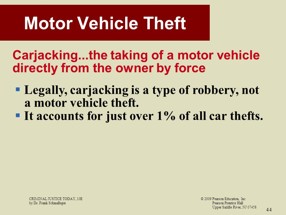 Motor Vehicle Theft Carjacking...the taking of a motor vehicle directly from the owner by force. Legally, carjacking is a type of robbery, not.