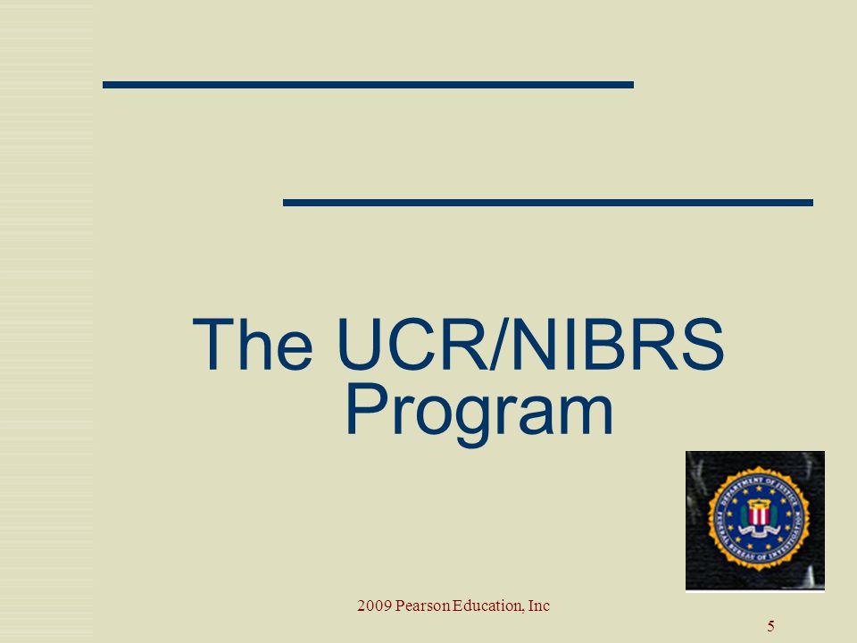 The UCR/NIBRS Program 2009 Pearson Education, Inc