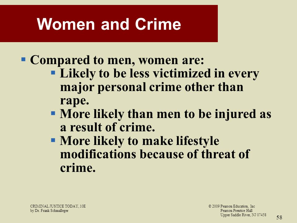 Women and Crime Compared to men, women are: