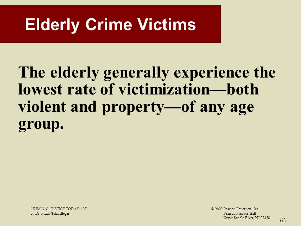 Elderly Crime Victims The elderly generally experience the lowest rate of victimization—both violent and property—of any age group.