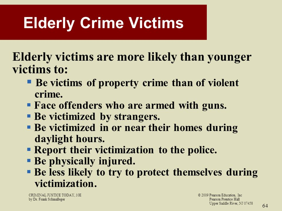 Elderly Crime Victims Elderly victims are more likely than younger victims to: Be victims of property crime than of violent.