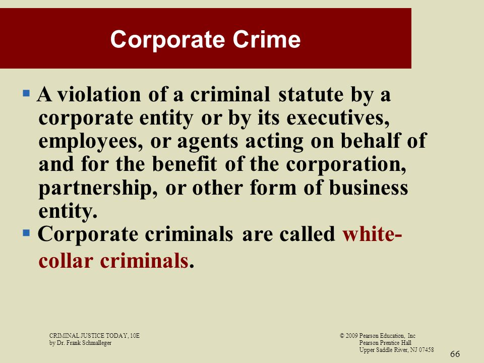 Corporate Crime A violation of a criminal statute by a