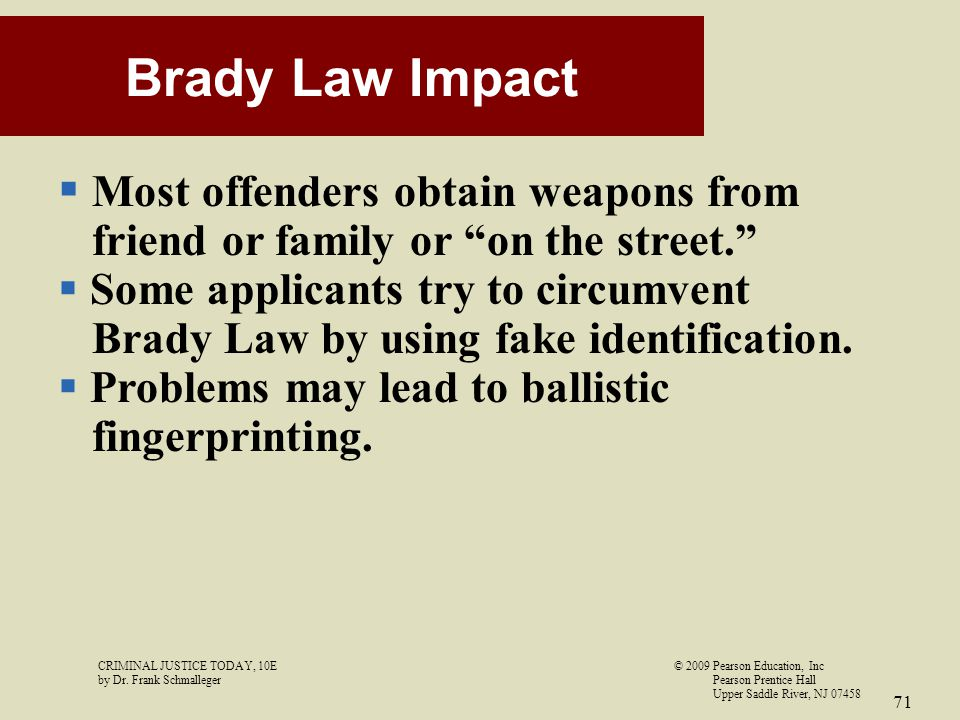 Brady Law Impact Most offenders obtain weapons from