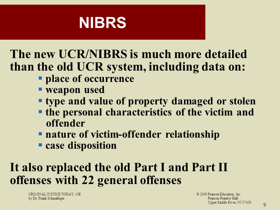 NIBRS The new UCR/NIBRS is much more detailed than the old UCR system, including data on: place of occurrence.