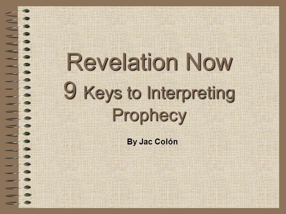 Revelation Now 9 Keys to Interpreting Prophecy