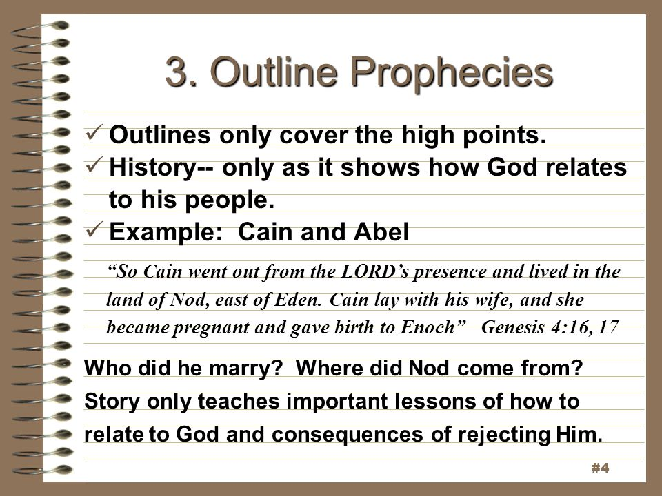 3. Outline Prophecies Outlines only cover the high points.