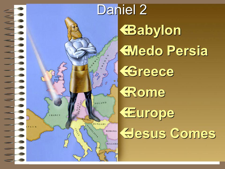 Daniel 2 Babylon Medo Persia Greece Rome Europe Jesus Comes