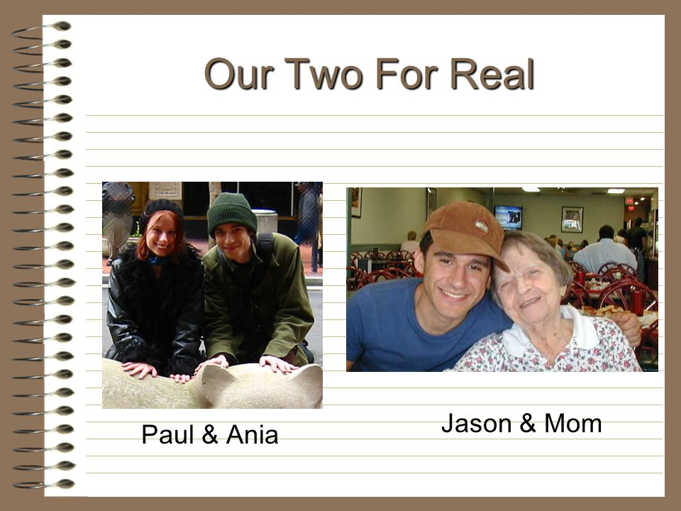 Our Two For Real Jason & Mom Paul & Ania
