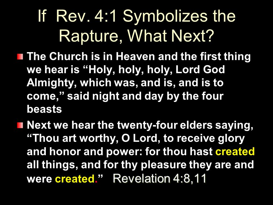 If Rev. 4:1 Symbolizes the Rapture, What Next