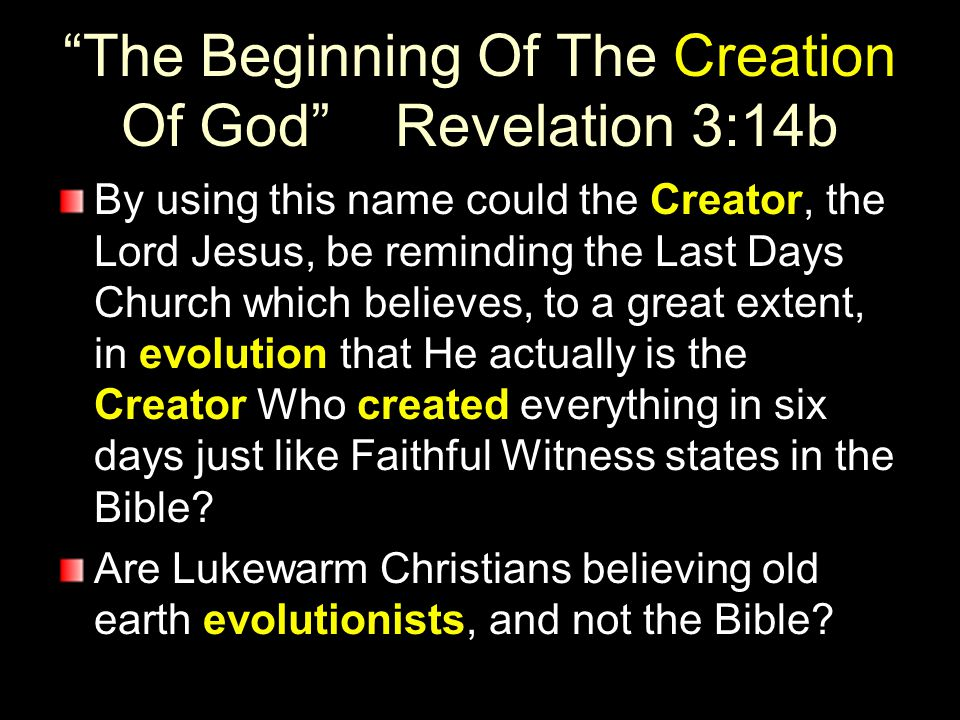 The Beginning Of The Creation Of God Revelation 3:14b