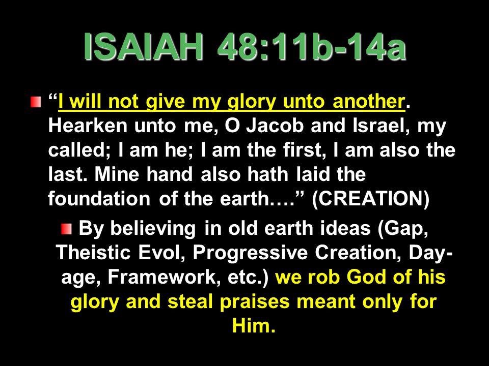 ISAIAH 48:11b-14a