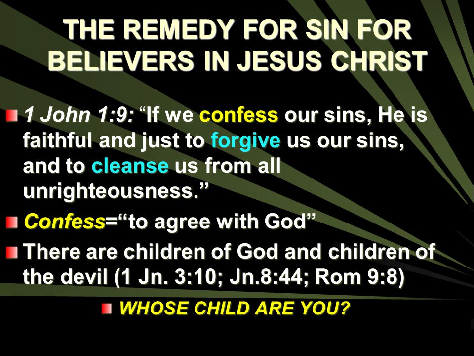 THE REMEDY FOR SIN FOR BELIEVERS IN JESUS CHRIST
