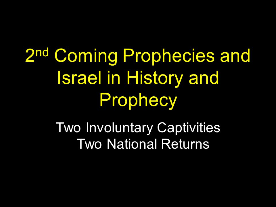 2nd Coming Prophecies and Israel in History and Prophecy