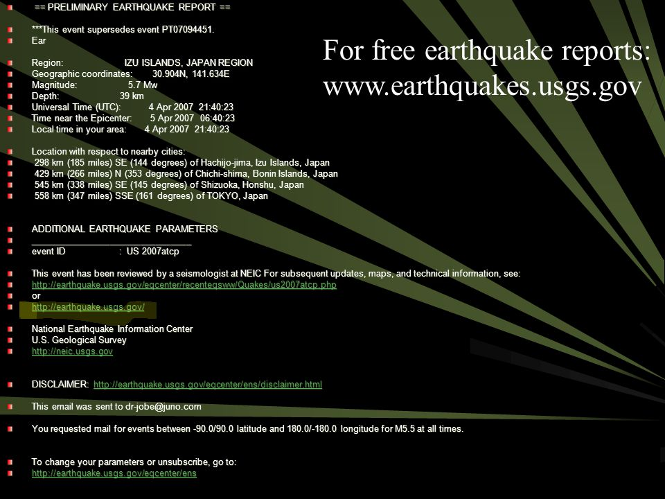 For free earthquake reports: www.earthquakes.usgs.gov