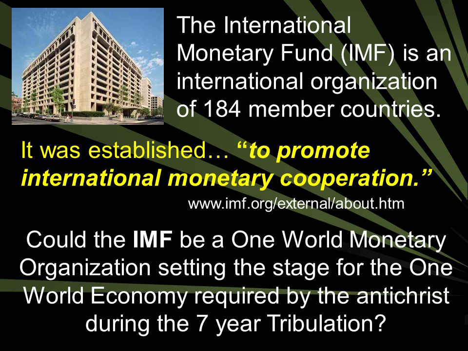 It was established… to promote international monetary cooperation.