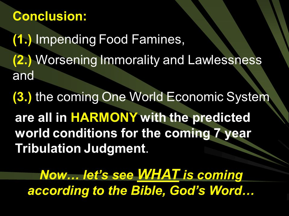 Now… let's see WHAT is coming according to the Bible, God's Word…
