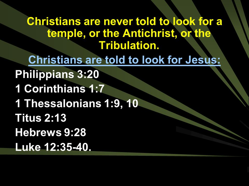 Christians are told to look for Jesus: