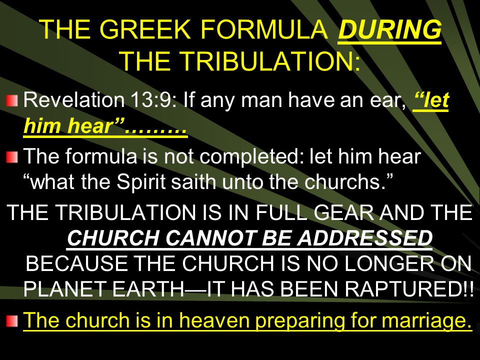 THE GREEK FORMULA DURING THE TRIBULATION: