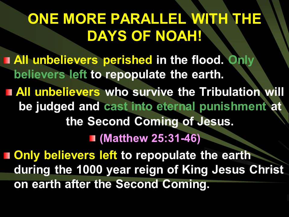 ONE MORE PARALLEL WITH THE DAYS OF NOAH!