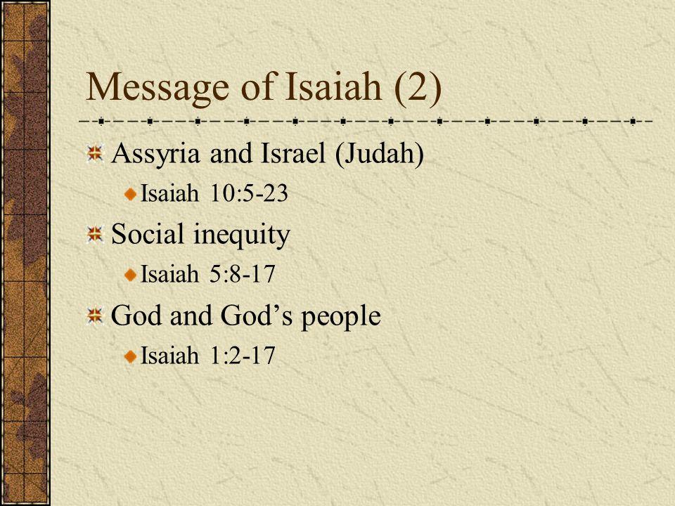 Message of Isaiah (2) Assyria and Israel (Judah) Social inequity