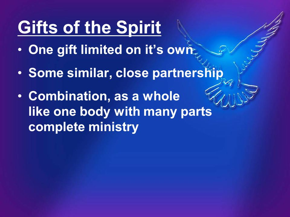 Gifts of the Spirit One gift limited on it's own
