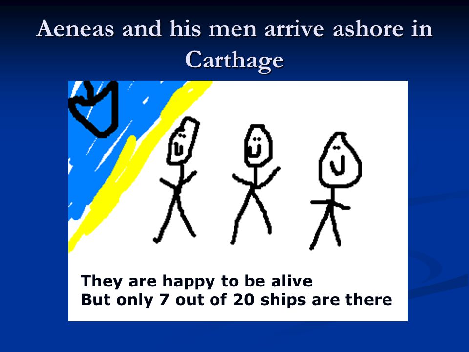 Aeneas and his men arrive ashore in Carthage