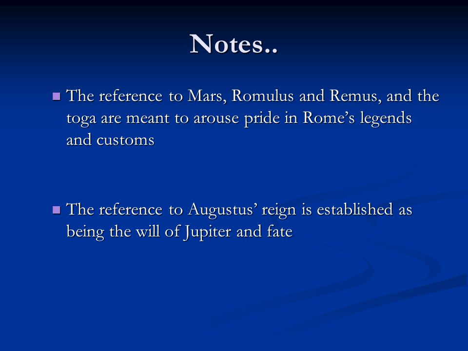 Notes.. The reference to Mars, Romulus and Remus, and the toga are meant to arouse pride in Rome's legends and customs.
