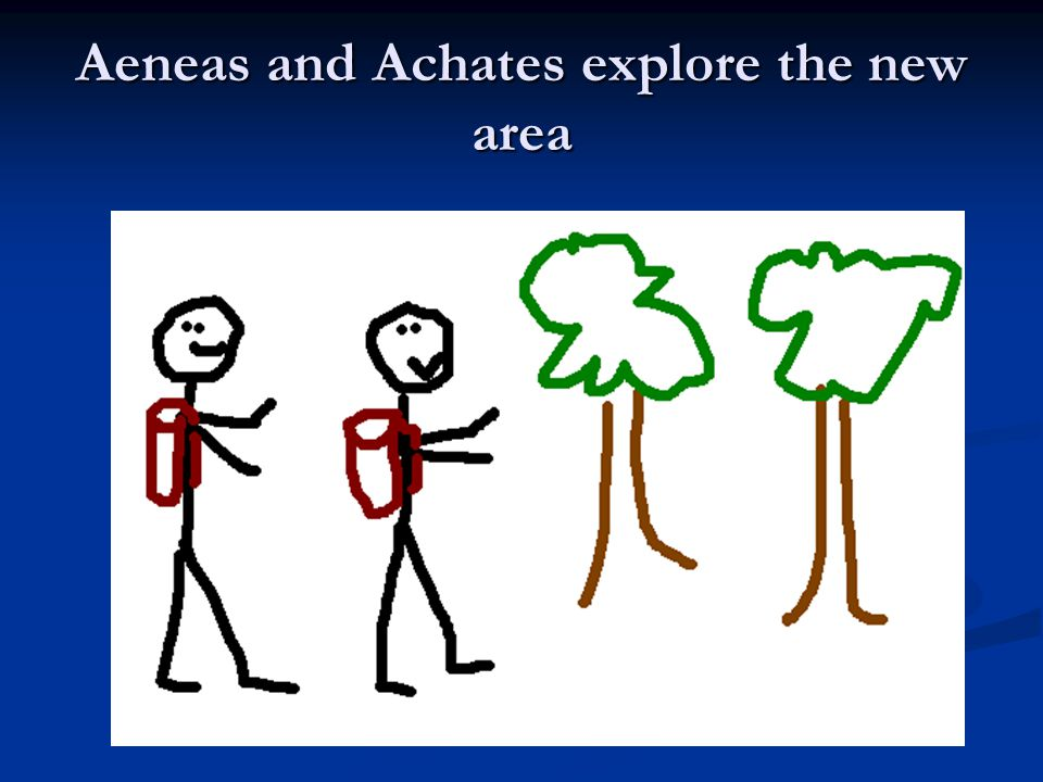 Aeneas and Achates explore the new area