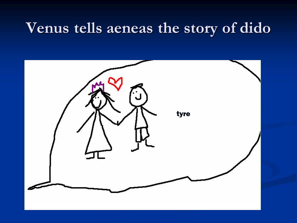 Venus tells aeneas the story of dido