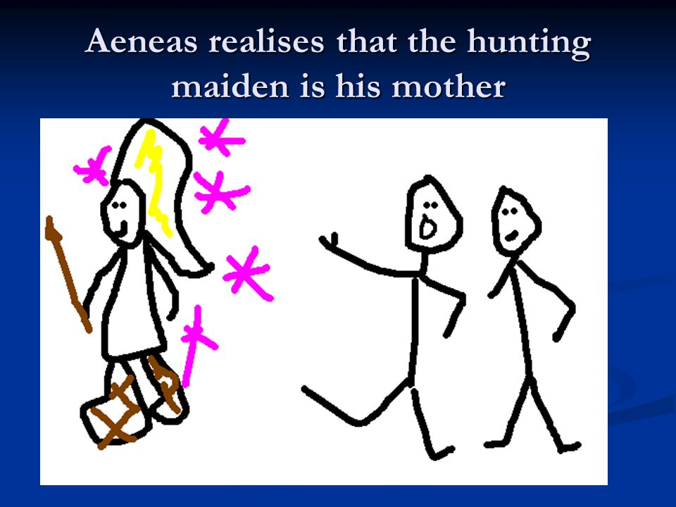 Aeneas realises that the hunting maiden is his mother