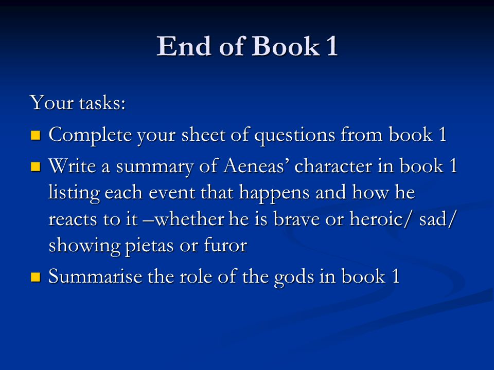 End of Book 1 Your tasks: Complete your sheet of questions from book 1