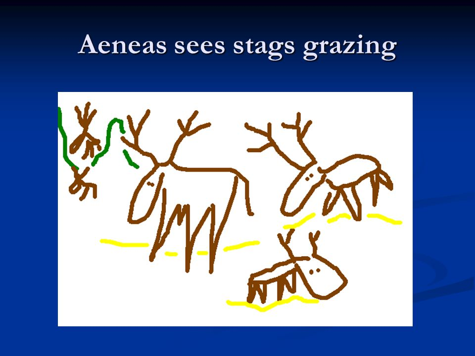 Aeneas sees stags grazing