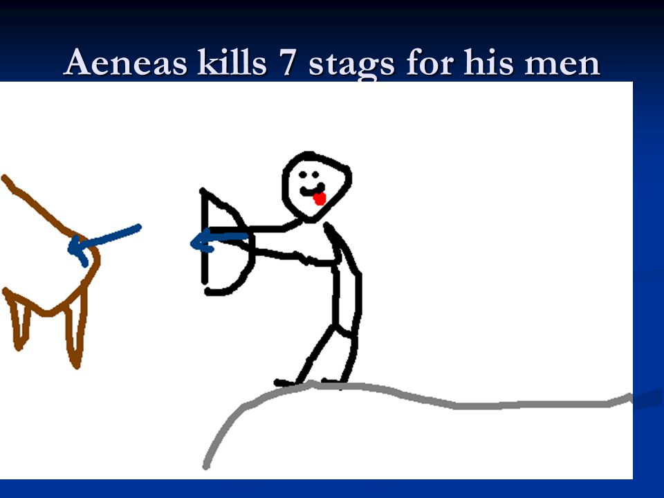 Aeneas kills 7 stags for his men