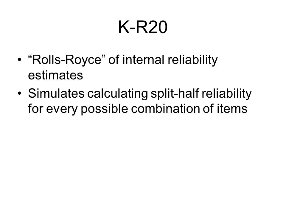 K-R20 Rolls-Royce of internal reliability estimates