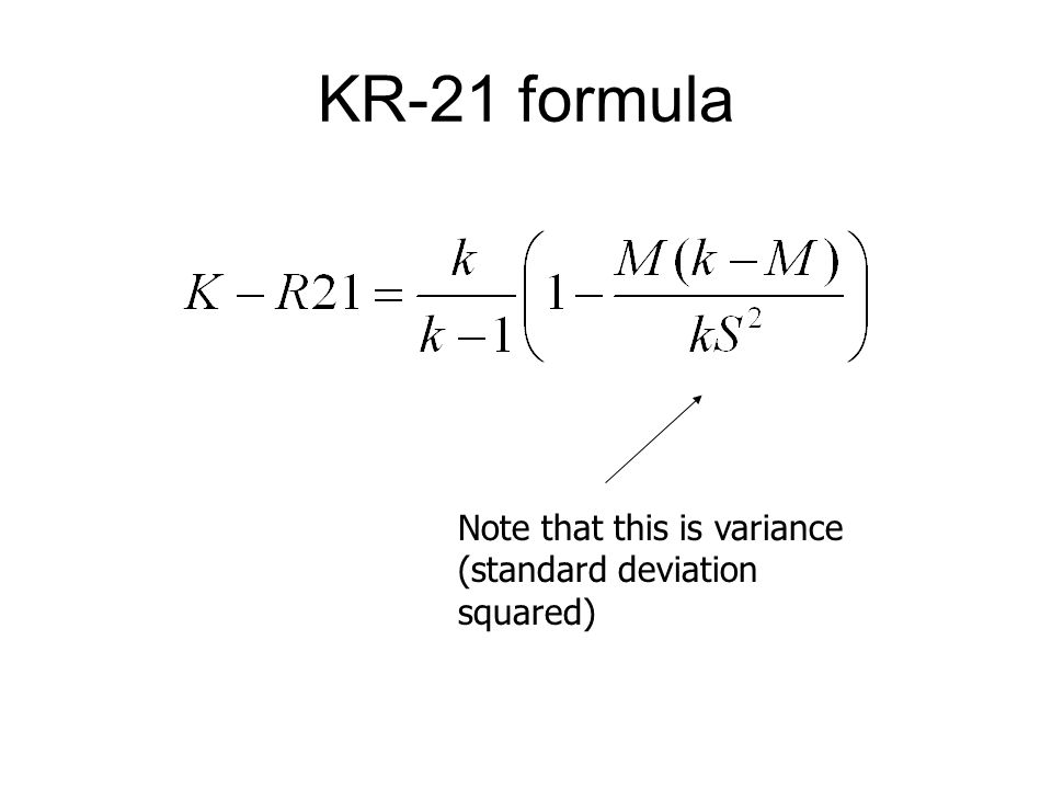 KR-21 formula Note that this is variance (standard deviation squared)