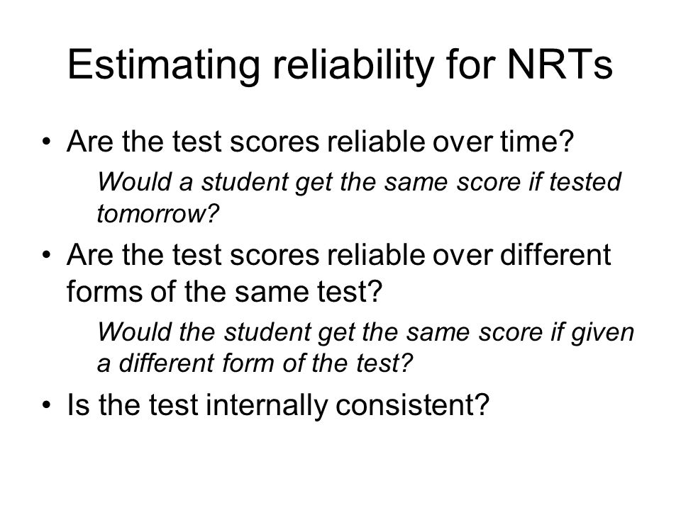 Estimating reliability for NRTs