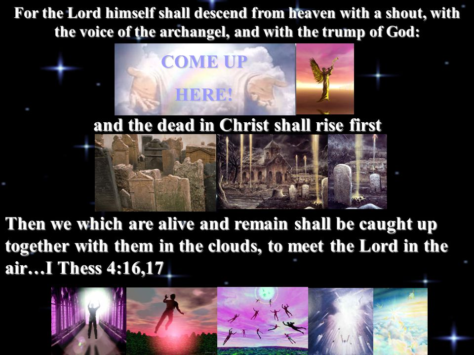 and the dead in Christ shall rise first