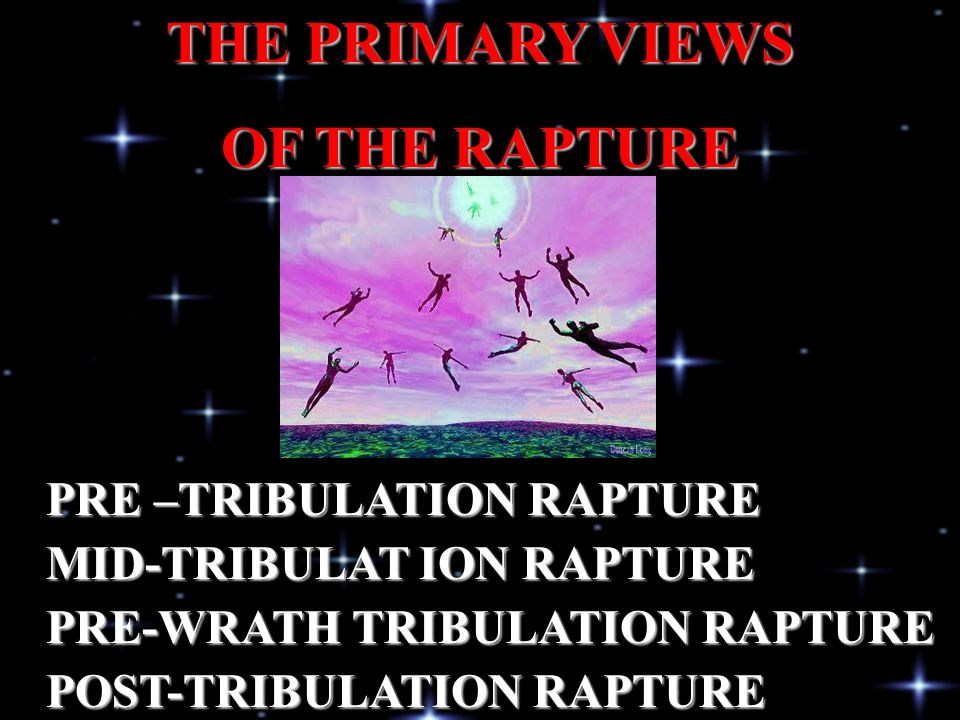 THE PRIMARY VIEWS OF THE RAPTURE