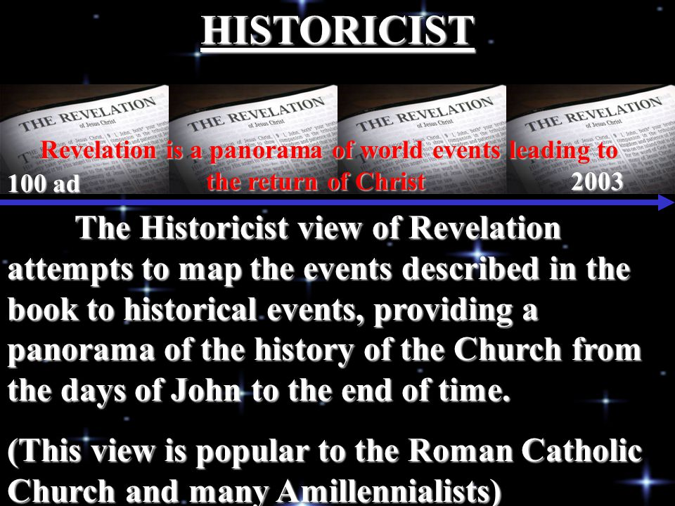 HISTORICIST Revelation is a panorama of world events leading to the return of Christ 2003.
