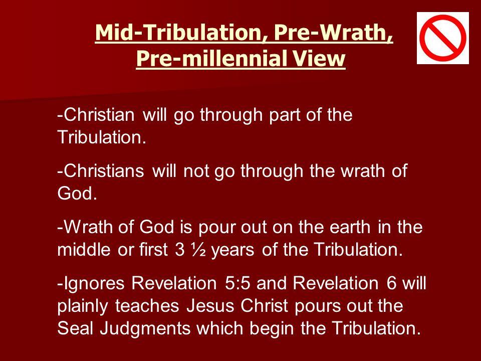Mid-Tribulation, Pre-Wrath, Pre-millennial View