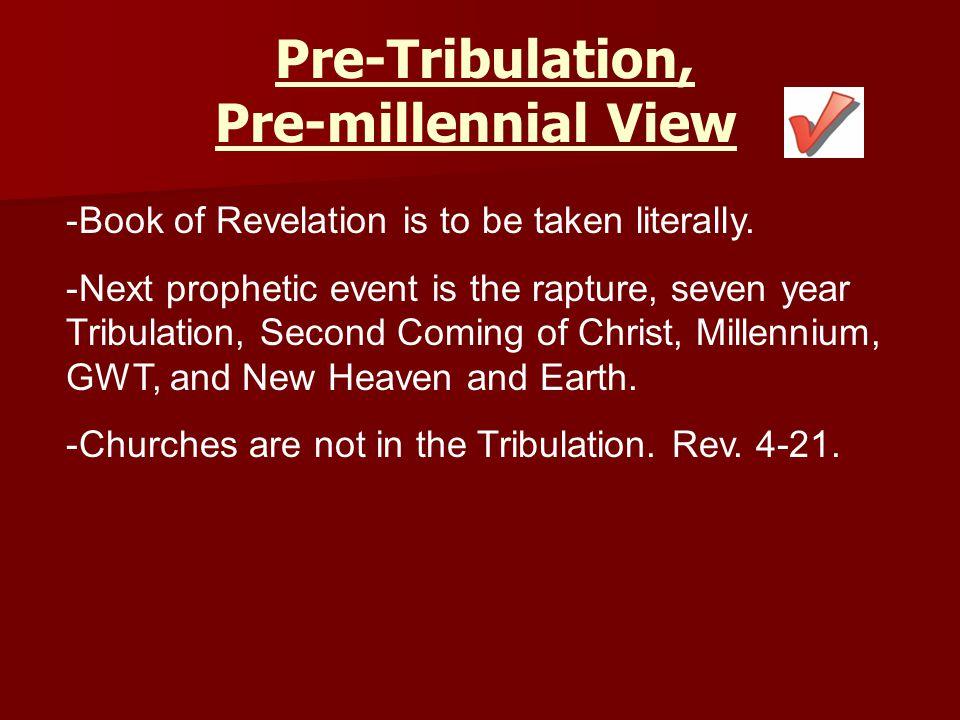 Pre-Tribulation, Pre-millennial View