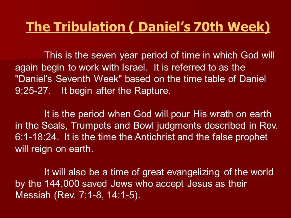The Tribulation ( Daniel's 70th Week)