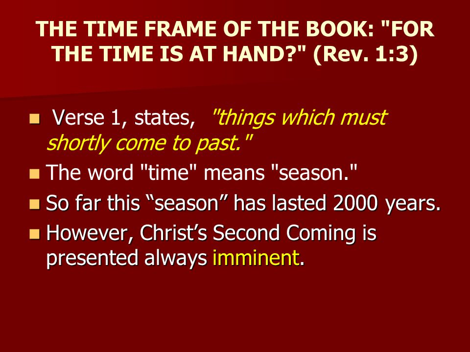 THE TIME FRAME OF THE BOOK: FOR THE TIME IS AT HAND (Rev. 1:3)