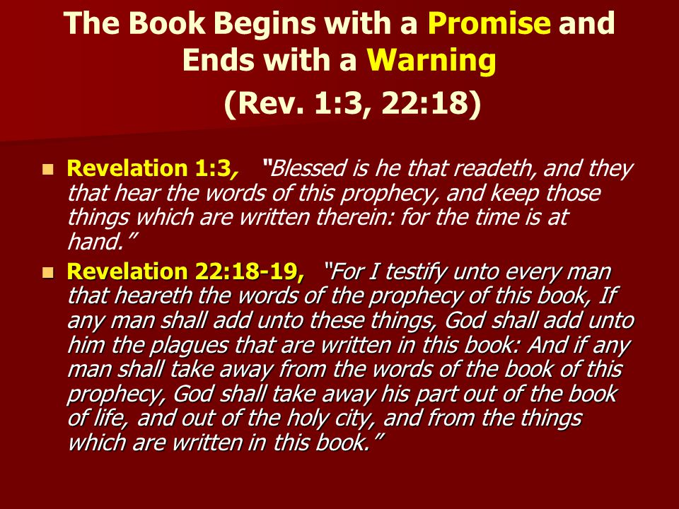 The Book Begins with a Promise and Ends with a Warning (Rev