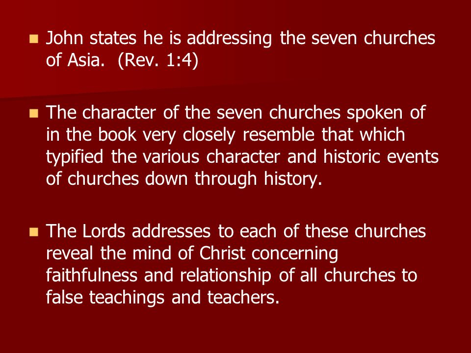 John states he is addressing the seven churches of Asia. (Rev. 1:4)