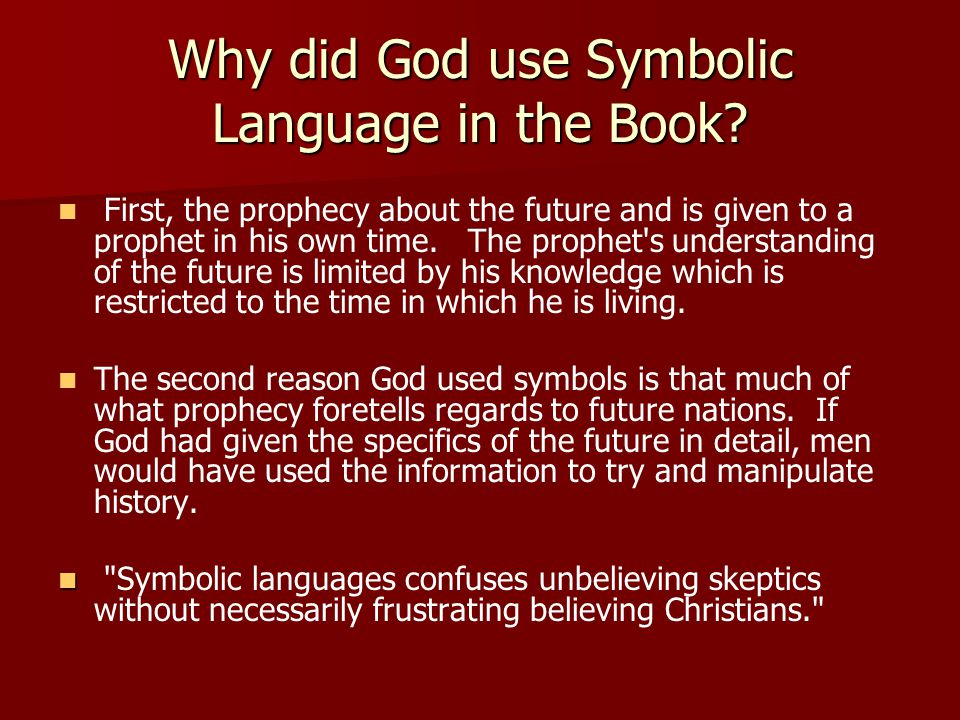 Why did God use Symbolic Language in the Book