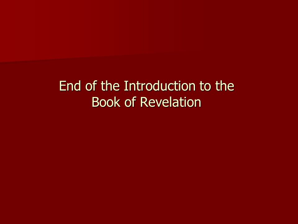 End of the Introduction to the Book of Revelation