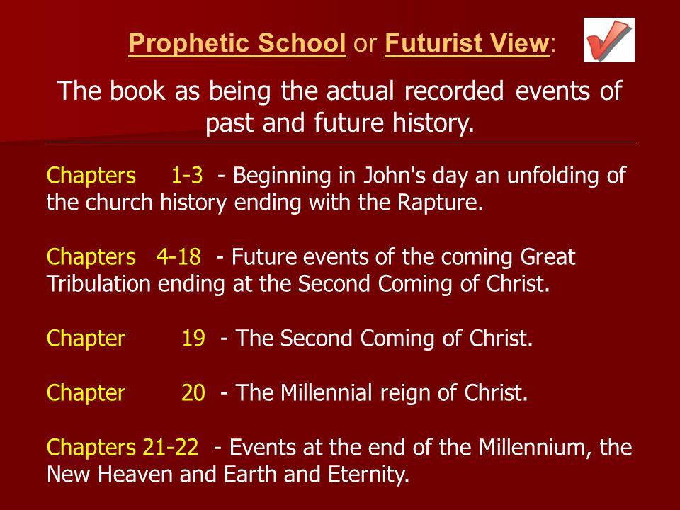 Prophetic School or Futurist View: