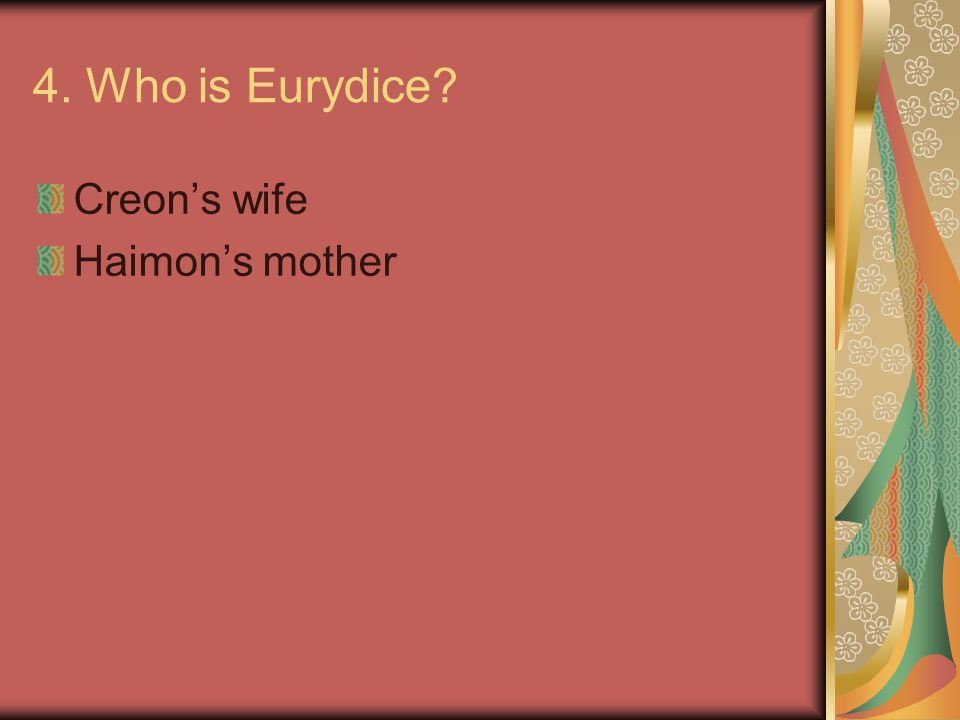 4. Who is Eurydice Creon's wife Haimon's mother