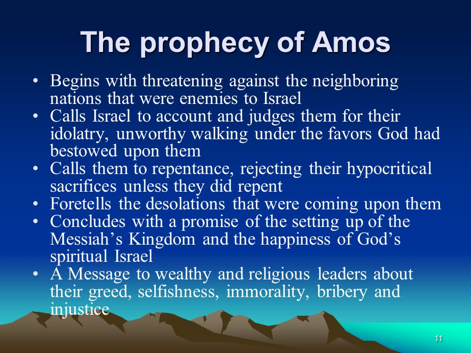 The prophecy of Amos Begins with threatening against the neighboring nations that were enemies to Israel.